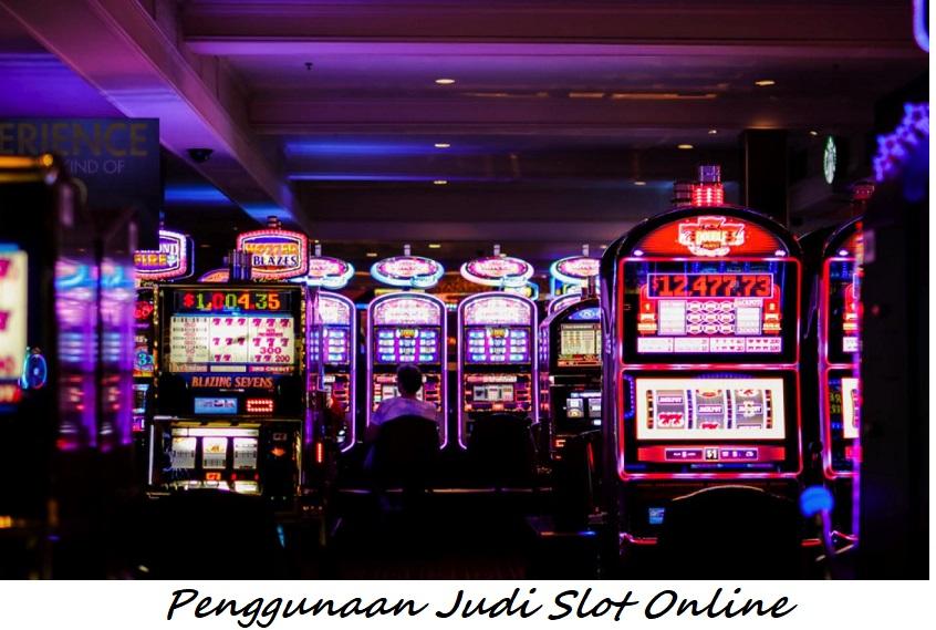 Penggunaan Judi Slot Online